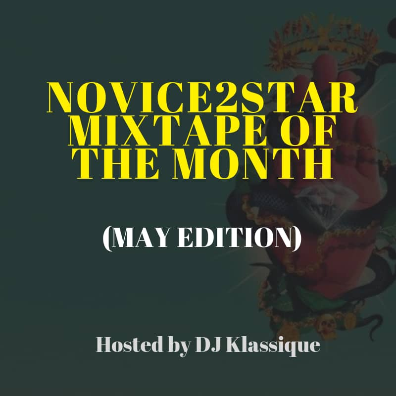 Novice2STAR Monthly Mix (May Edition) Hosted by DJ Klassique